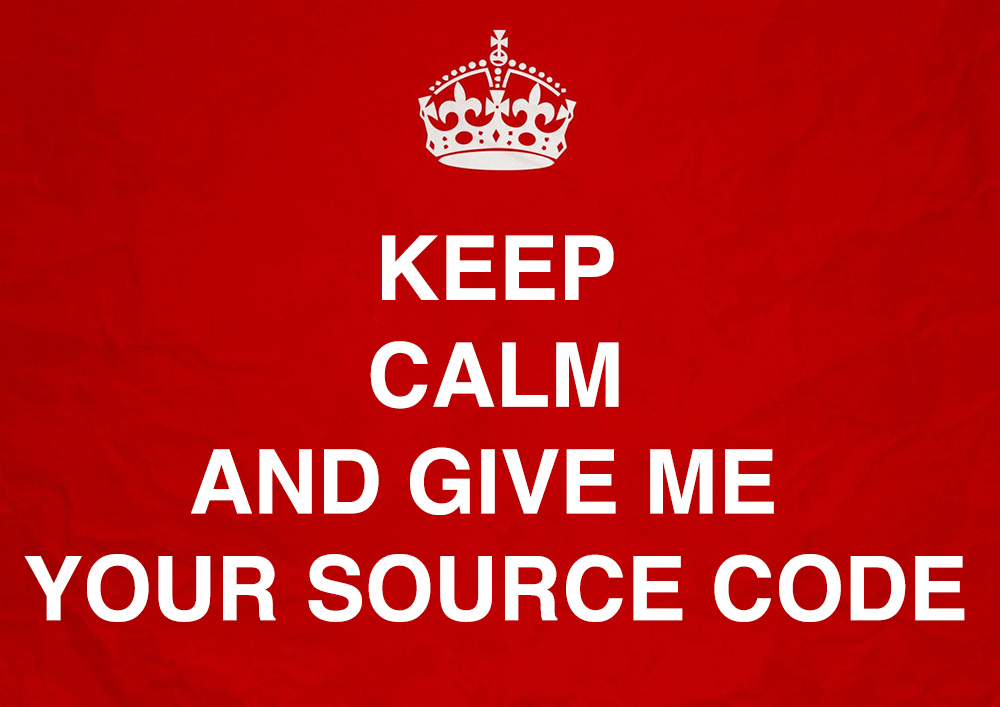 keep calm and give me your source code
