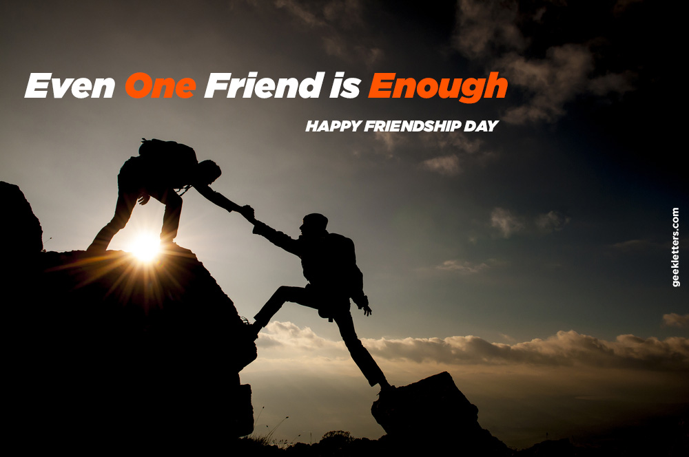 Even one friend is enough
